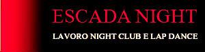 Escada Night – Lavoro Night Club e Lap Dance